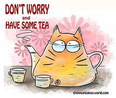 "Maria van Bruggen, ""Don't Worry and Have Some Tea"""