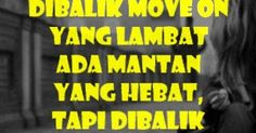 "KataMutiaraLine - ""Di balik move on yang lambat ada mantan yang hebat tapi di balik move on yang cepat ada orang baru yang lebih heba..."