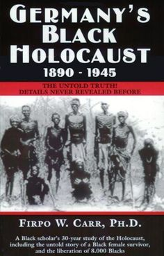 Germany's Black Holocaust: In the Blacks were tortured in German concentration camps in Southwest Africa (now called Namibia) when Adolph Hitler was only a child. Thousands of Africans were massacred. Regrettably, historians neglected to p