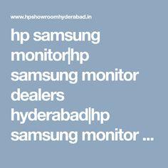 hp samsung monitor|hp samsung monitor dealers hyderabad|hp samsung monitor price hyderabad|commercial hp samsung monitor|hp samsung monitor pricelist|hp samsung monitor models|price|hyderabad|telangana|nellore|viyayawada|tirupati|india|andhra pradesh Monitor, Samsung, Hyderabad, Showroom, India, Models, Templates, Goa India, Fashion Showroom