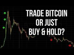 Should You Trade Bitcoin Or Just Buy & Hold? Video analysis tactics learning – Finance tips, saving money, budgeting planner