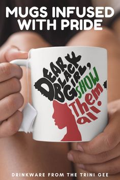 Dear Black Girl Mug - Black Girl Power - Female Empowerment - Coffee Mug - African American Mugs - Black Girl Magic - Gift for Black Girls