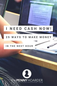 What can you do when your wallet is empty, your credit cards are maxed out and your checking account is empty, but you still need some money right now? Work your way through this list of 25 ways to make money in the next hour. - The Penny Hoarder Ways To Save Money, Money Tips, Money Saving Tips, How To Make Money, Make Cash Fast, Quick Cash, Money Hacks, I Need Cash Now, Make Money From Home