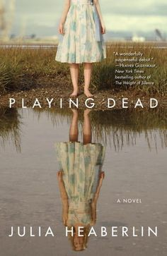 Another pinner said: **This book was fabulous!!!! - a total page turner and super hard to set down...Sad to finish it :(  ***  Playing Dead  by Julia Heaberlin