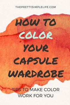 How I use color to give my capsule a lot more options! || ThePrettySimpleLife.com