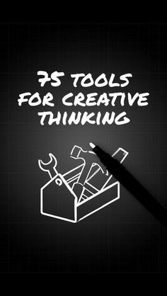 75 Tools For Creative Thinking by Booreiland