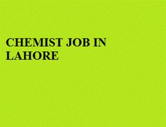 Apply at http://www.jobspumpkin.com/submit-resume.html Position: Chemist , Salary: 22000-25000 , Gender: Doesn't Matter, Qualification: MSc Applied Chemistry, Experience: 2 years experience of working in a Lab of any manufacturing concern., City: Lahore  .