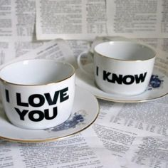 I love you / I know tea cups via La La Lovely, go to Goodwill for your tea cups and DIY for Valentine's Day