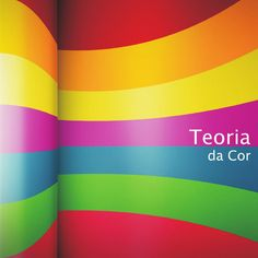 Teoria de cor  Teoria de cor, guia de cor, color guide, color theory