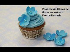 2da Lección Básico Flores de Azúcar: Flor de Fantasia - YouTube