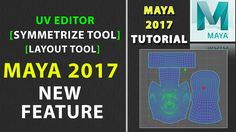 Maya 2017 New Features in UV Editor - Symmetrize UV and Layout UV