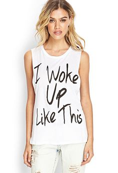 I Woke Up Like This Tank | FOREVER21  Bethany should wear this, she looks gorgeous without any makeup