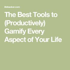 The Best Tools to (Productively) Gamify Every Aspect of Your Life