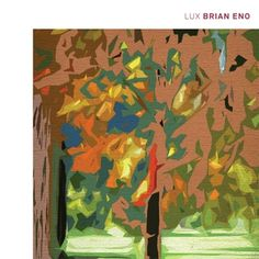 Brian Eno: Lux | Album Reviews | Pitchfork