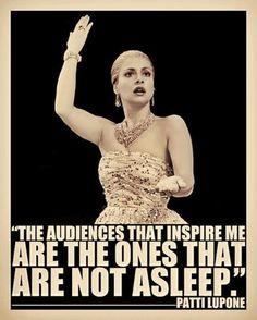 Patti Lupone   Saw her in Evita !..Wonderful!