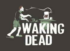 The Waking Dead T-Shirt | SnorgTees