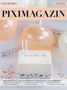 PIXIMAGAZIN - 2014. október  A PIXIBOX 2. szülinapján új kiadással jelentkeztünk, és természetesen új magazinnal is. Jó olvasást, kattintsatok!