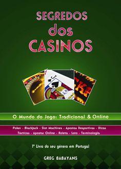 O livro - Segredos dos Casinos, em Português, sobre os casinos e jogos tradicionais e as apostas online.