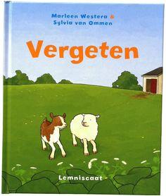 'Vergeten' Geschreven door: Marleen Westera. Illustraties: Sylvia van Ommen. Uitgeverij Lemniscaat 2008