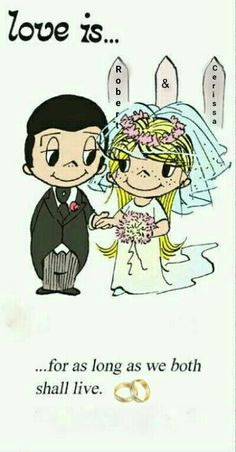 Love is . for as long as we both shall live. I Love you so much Kerry! Love Is Cartoon, Love Is Comic, What Is Love, I Love You, My Love, Mickey Bad, Pomes, Free Comics, Love My Husband
