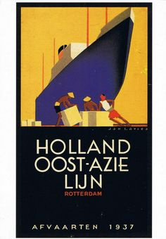 """'Holland Oost Azie Lijn' Rotterdam Afvaarten Lithograph, Size: 1229 x 1771 cm. - Graphic and Illustration Design by Jan K. Lavies [Johannes Frederik (Jan) Lavies] (b. 1902 - d. Art Deco Artwork, Art Deco Posters, Travel Ads, Bus Travel, Misfit Toys, Vintage Graphic Design, Graphic Art, Ship Art, Vintage Travel Posters"