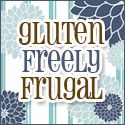 Gluten Freely Frugal ...Considering going Gluten Free to see if it helps a couple family members...since the doctors can't seem to figure out what is wrong.