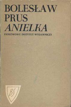 Anielka, Bolesław Prus, PIW, 1971, http://www.antykwariat.nepo.pl/anielka-boleslaw-prus-p-978.html