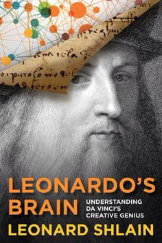 "Leonardo's Brain: Understanding da Vinci's Creative Genius, by Leonard Shlain, 2014. A journey to the center of human creativity via the particular brain of one undereducated, left-handed, nearly ambidextrous, vegetarian, pacifist, gay, singularly creative Renaissance male, who Shlain proposes was able to attain a different state of consciousness than ""practically all other humans."" Click to read how this book came to be..."