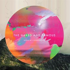 Passive Me, Aggressive You by The Naked and Famous on iTunes