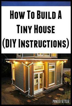 How To Build A Tiny House DIY Plans