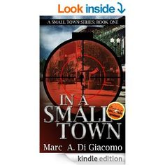 """(A 2013 Orangeberry Book Expo Hall of Fame Award-Winning Mystery by Marc A. DiGiacomo! Readers Favorite: """"...an intense, witty debut thriller. Well done, Mr. Di Giacomo!"""")"""