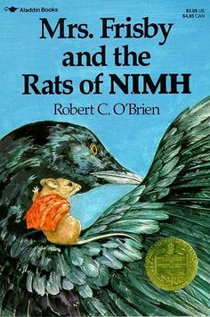 Mrs. Frisby and the Rats of NIMH by Robert C. O'Brien.  This book made me love science fiction from a very early age.  It also taught me that the movie made about the book is never as good as when you pictured it in your head as you read. -Heidi