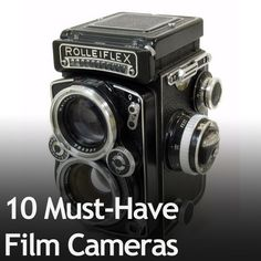 10 Must-Have Film Cameras