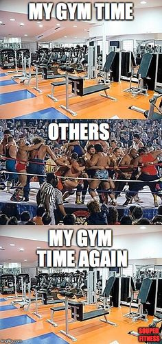 When I go to the gym compared to everyone else. Gym time can be any time.