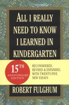 Amazon.com: All I Really Need to Know I Learned in Kindergarten (9780345466396): Robert Fulghum: Books