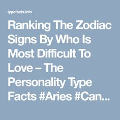 Ranking The Zodiac Signs By Who Is Most Difficult To Love – The Personality Type Facts #Aries #Cancer #Libra #Taurus #Leo #Scorpio #Aquarius #Gemini #Virgo #Sagittarius #Pisces #zodiac_sign #zodiac #astrology #facts #horoscope #zodiac_sign_facts #zodiac