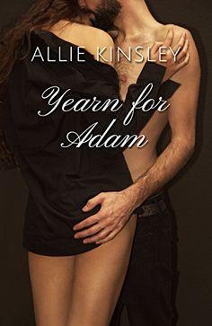 Yearn for Adam: Gesamtausgabe von Allie Kinsley http://www.amazon.de/dp/B012VSI5XC/ref=cm_sw_r_pi_dp_byQMwb1G4Y9K9