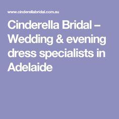 Cinderella Bridal – Wedding & evening dress specialists in Adelaide