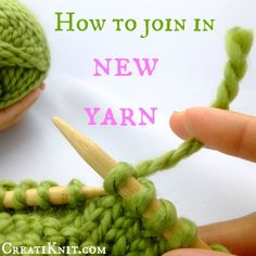 FREE KNITTING HOW TO...At the end of your skein? Learn how to Join New Yarn...without becoming unraveled!