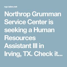 Northrop Grumman Service Center is hiring in Irving, TX.  Check them out!