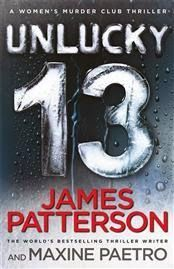 The Book Worm: Unlucky 13 by James Patterson and Maxine Paetro is...