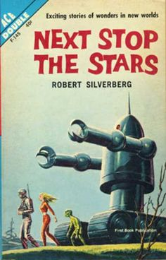 Ace Books - The Seed of Earth / Next Stop the Stars - Robert Silverberg