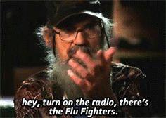 Hahaha the flu.. Foo Fighters