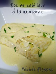 Cod back with mustard - Adeline - - Dos de cabillaud à la moutarde Back of cod with mustard, this sauce marries very well with this fish, this dish is very good. Sauce Recipes, My Recipes, Crockpot Recipes, Cooking Recipes, Healthy Recipes, Savoury Recipes, Shellfish Recipes, French Food, Fish And Seafood