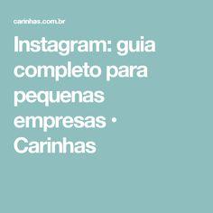 Instagram: guia completo para pequenas empresas • Carinhas
