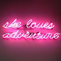 pink neon sign, she loves adventure. Naam kind in neon verlichting. The Words, Light Up Words, Light Up Signs, Quotes To Live By, Me Quotes, Pink Quotes, The Darkness, Benefit Cosmetics, Neon Lighting