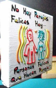 NO hay parejas felices....... *Hay personas felices que hacen pareja.*