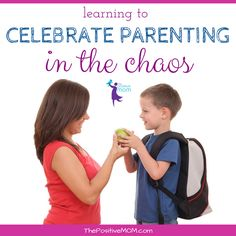learning to celebrate parenting in the chaos