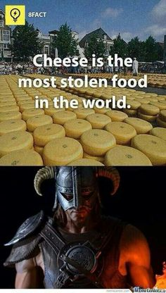 Lol I literally steal every wheel of eider cheese I find. I honestly don't know why I do it. It started because you can make fondue with it but it's kinda gone past that at this point. It's gotten kinda out of control XD