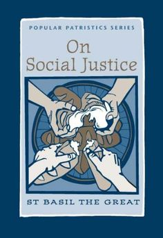 On Social Justice by St. Basil the Great